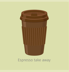 Take away espresso in paper cup with lid flat vector