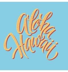 Aloha Hawaiian handmade lettering Vintage vector