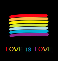Rainbow flag love is love text quote lgbt gay vector