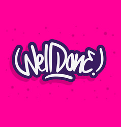 Well done label sign logo hand drawn brush vector