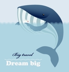Whale ship and inspiring lettering Dream big vector