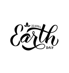 earth day calligraphy hand lettering isolated on vector image