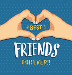 Friendship day friends forever heart shape hands vector