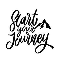 start your journey lettering phrase on white vector image