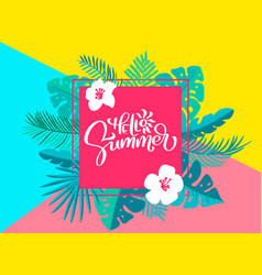 Text hello summer in geometric floral palm leaves vector