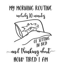 Funny hand drawn quote about morning routine vector
