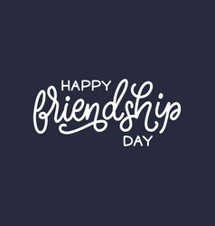Happy friendship day hand lettering vector