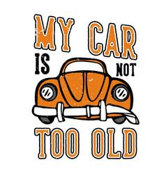 T-shirt design slogan typography my car vector