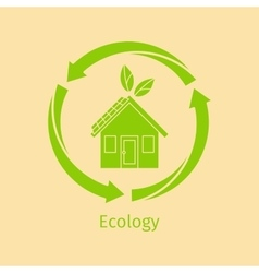Ecology concept with green house vector image vector image