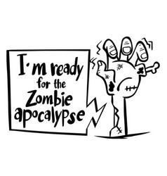 word expression for im ready for zombie apocalypse vector image