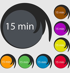 Fifteen minutes sign icon Symbols on eight colored vector