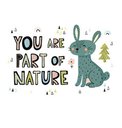 you are part of nature hand drawn lettering print vector image