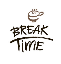 Break time modern brush calligraphy handwritten vector