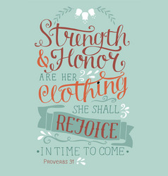 Hand lettering with bible verse strength and honor vector