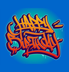 happy birthday graffiti style vector image