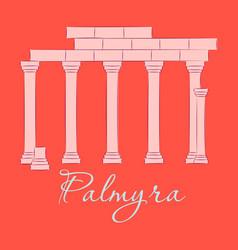 Palmyra in syria flat cartoon style historic vector