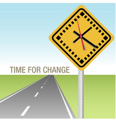 Road Ahead Time for Change Sign vector image vector image