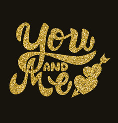 you and me hand drawn lettering phrase in golden vector image