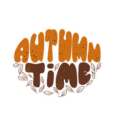 autumn time phrase hand drawn leaves orange and vector image