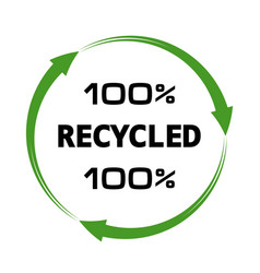 100 percent recycled arrows sign vector image vector image