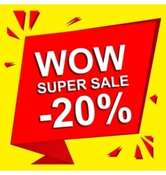 Sale poster with WOW SUPER SALE MINUS 20 PERCENT vector image