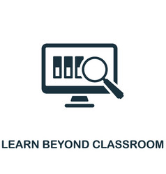 Learn beyond classroom icon monochrome sign from vector