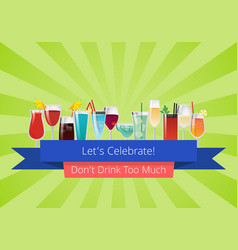 lets celebrate don t drink too much set of drinks vector image
