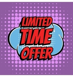 Limited time offer comic book bubble text retro vector