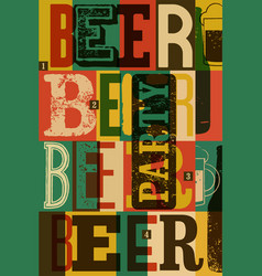 typographical vintage style beer party poster vector image