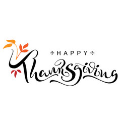 happy thanksgiving day handwritten calligraphy vector image
