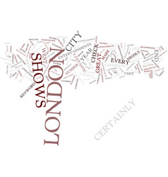 london shows text background word cloud concept vector image