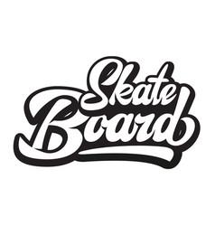 stylish calligraphic inscription - skateboard vector image