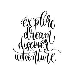 explore dream discover adventure - hand lettering vector image