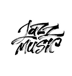 jazz music modern calligraphy hand lettering vector image