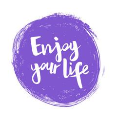 handwritten phrase enjoy your life vector image