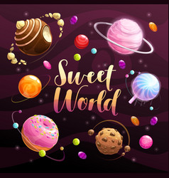 Sweet world poster food planets set on space vector