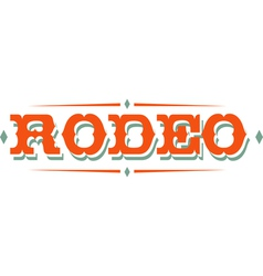Vintage rodeo signs vector image