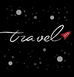 Cartoon rocket writing a word travel vector