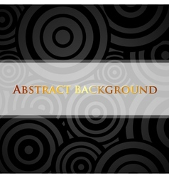 Abstract black background with circles and white vector