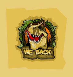Logo with tyrannosaurus and inscription we back vector