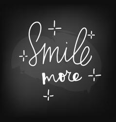 chalkboard blackboard lettering smile more vector image