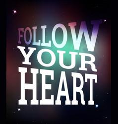 Follow your heart poster vector
