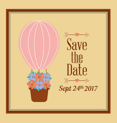 save the date airballoon flowers celebration card vector image