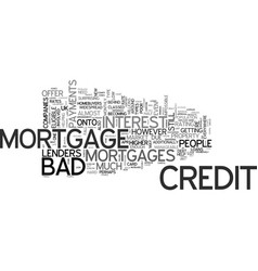 why bad credit doesn t mean no mortgage text word vector image