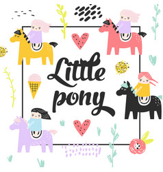 Childish design with cute girls and pony vector