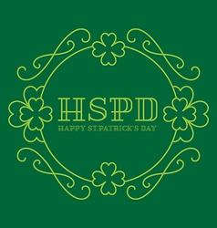 Happy St Patricks Day - elegance card in monogram vector