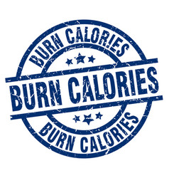 Burn calories blue round grunge stamp vector