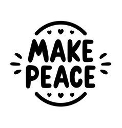 make peace lettering vector image