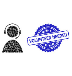 Scratched volunteer needed seal and square dot vector