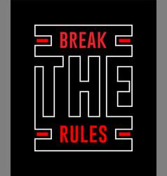 Break rules -best inspirational quote vector